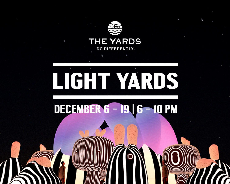 Light Yards | December 6–23 | 6–10PM