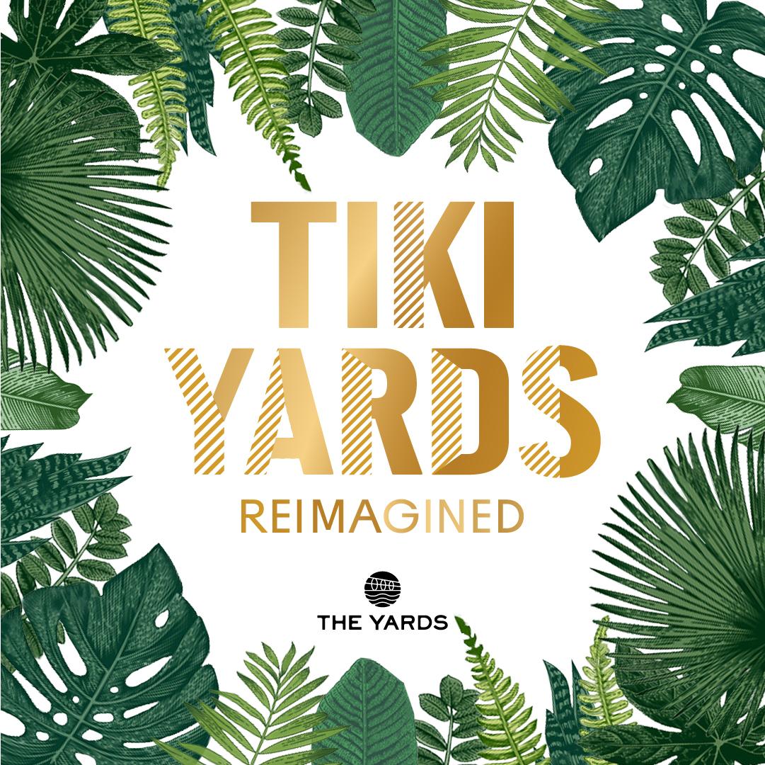 Tiki Yards Reimagined